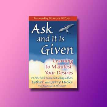 Ask and it is Given Law of Attraction Books