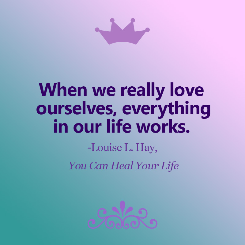 Louise L. Hay quote on loving ourselves